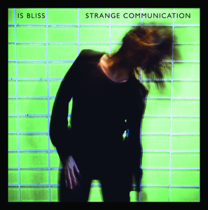 Is Bliss - Strange Communication