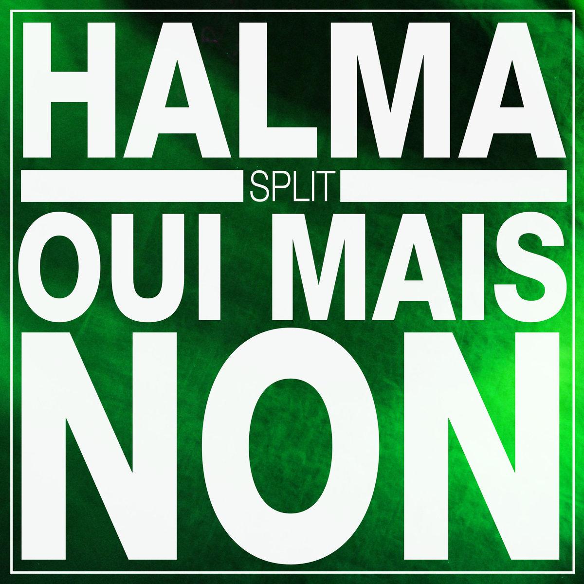 HALMA + OUI MAIS NON - Split