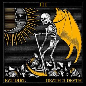 063 Eat Dirt - Death Is Death
