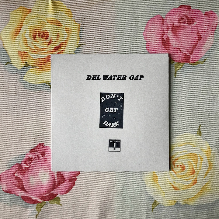Del Water Gap - Don't Get Dark & 1 (646) 943 2672