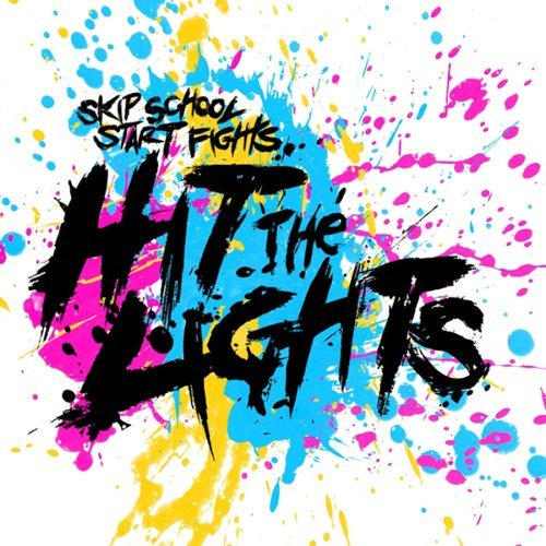 Hit The Lights Skip School Start Fights - CD