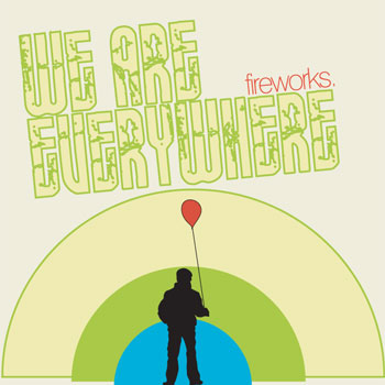 Fireworks We Are Everywhere - CD