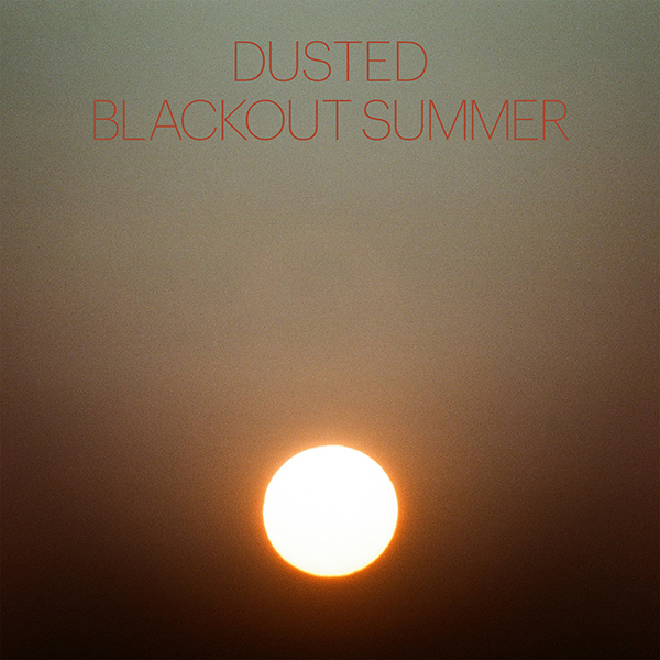 Dusted - Blackout Summer LP