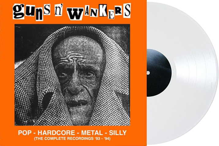 Guns n Wankers Pop - Hardcore - Metal - Silly (The Complete Recordings '93-'94) vinyl Unless You Try Records white exclusive variant