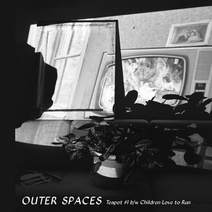 Outer Spaces - Teapot #1 b/w Children Love to Run 7