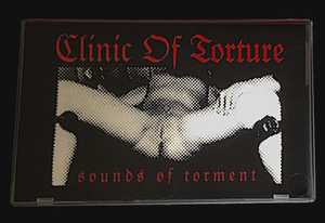 CLINIC OF TORTURE – Sounds Of Torment - CS