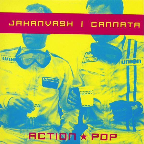 Jahanvash & Cannata – Action Pop 2 x 12