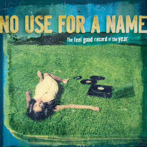 No Use For A Name - The Feel Good Record of the Year LP