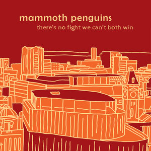 Mammoth Penguins - There's No Fight We Can't Both Win LP