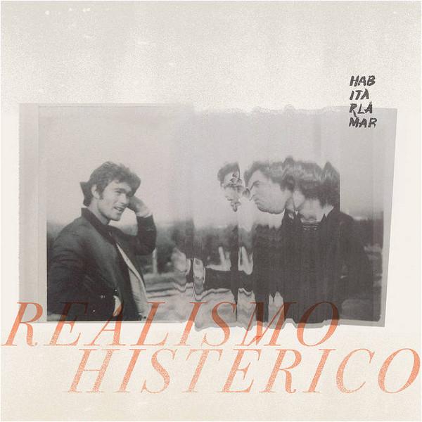 Habitar La Mar – Realismo Histérico LP