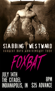 TICKETS FOR FOXBAT w/ STABBING WESTWARD in 7/14 in Indianapolis, IN