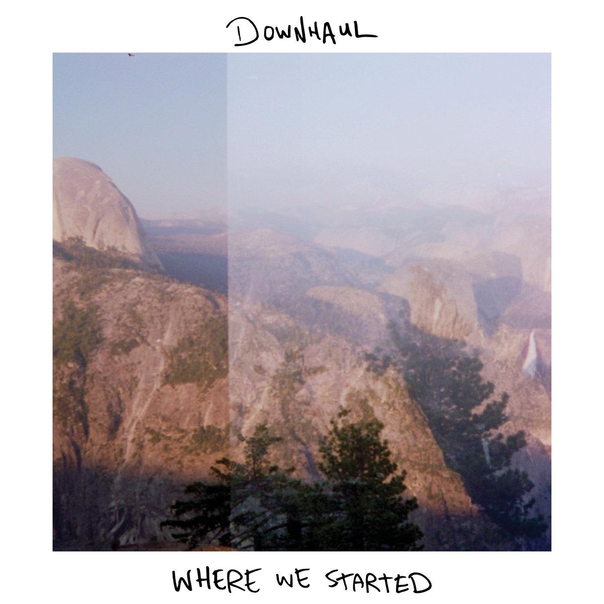 Downhaul - Where We Started