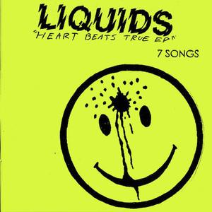Liquids - Heart Beats True 7
