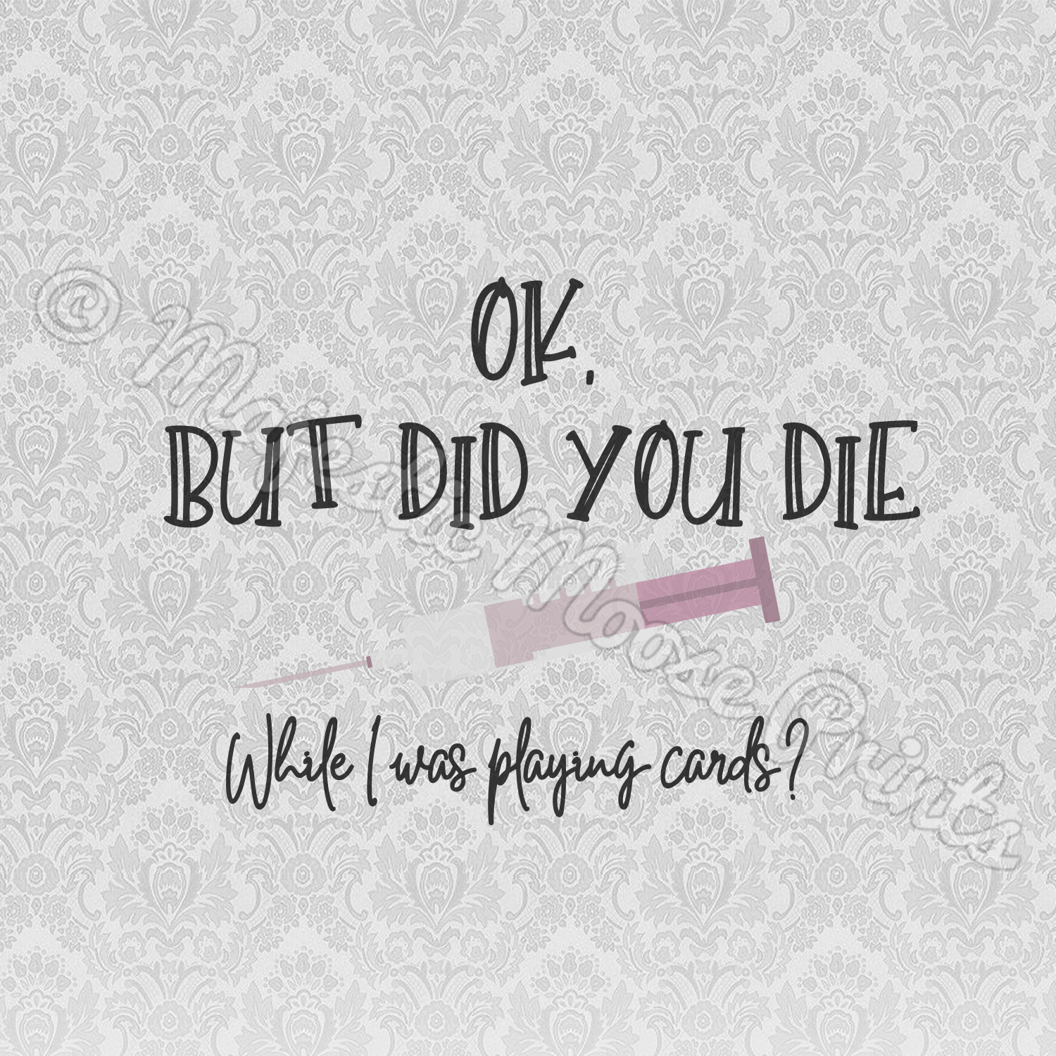But Did You Die? SVG - Funny Nurse Quote - Majestic Moose Prints