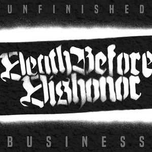 Death Before Dishonor 'Unfinished Business'