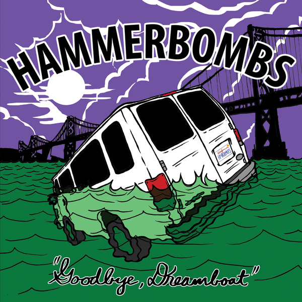 The Hammerbombs<BR>Goodbye, Dreamboat
