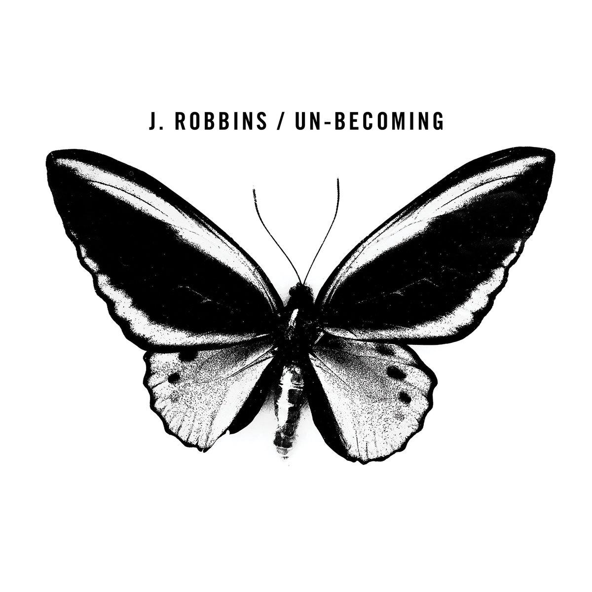 J Robbins - Un-Becoming LP