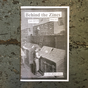 Behind the Zines #7