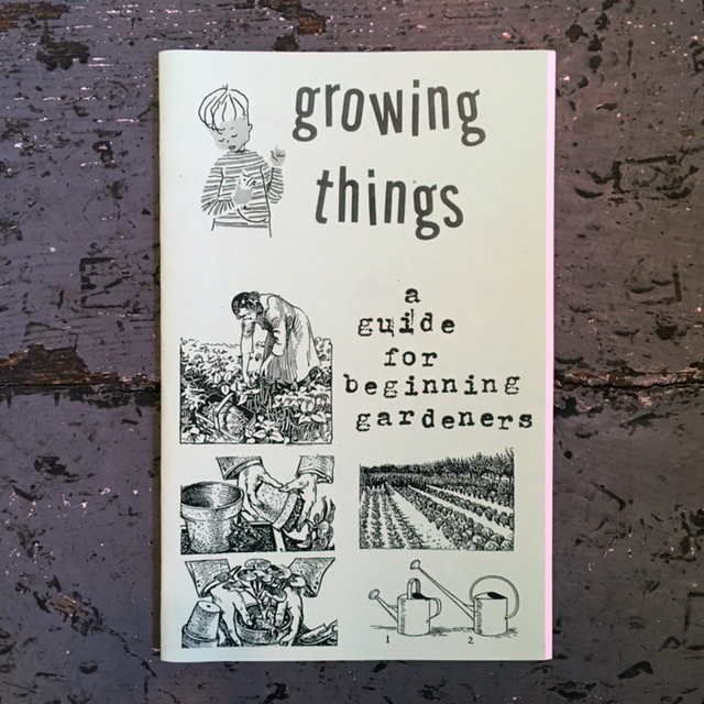 Growing Things: A Guide for Beginning Gardeners