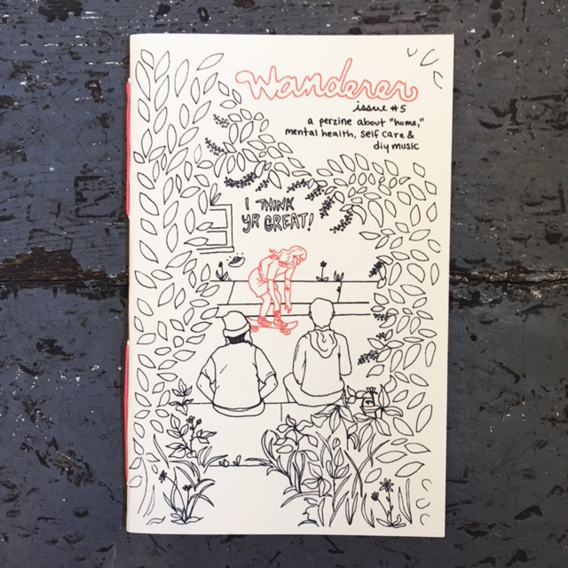 Wanderer, Issue #5: A Perzine About Home, Mental Health, Self Care & DIY Music