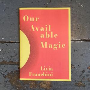 Livia Franchini - Our Available Magic
