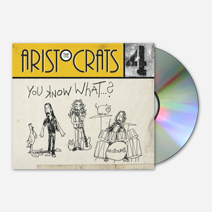 The Aristocrats YOU KNOW WHAT…? CD