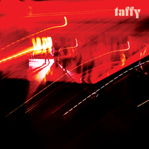 Taffy - Deep Dark Creep Love