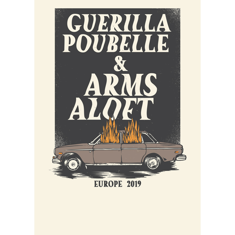 Guerilla Poubelle - Arms Aloft - affiche Europe tour 2019