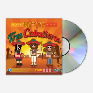 The Aristocrats TRES CABALLEROS CD