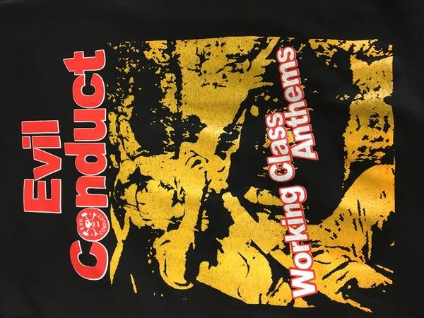 Evil Conduct working class anthems shirt