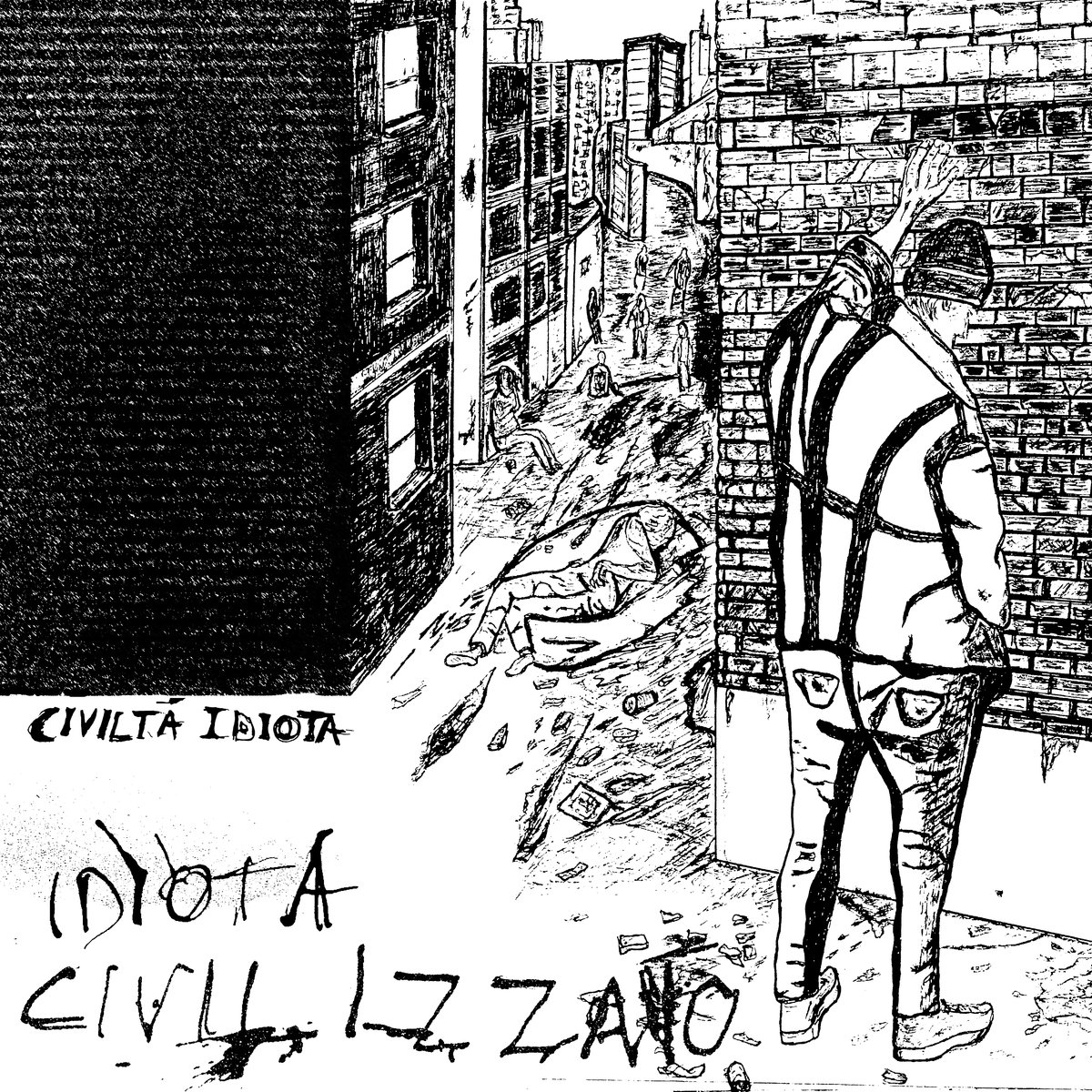 Idiota Civilizzato - Civilta Idiota 7