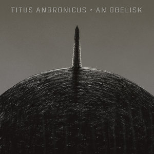Titus Andronicus - An Obelisk LP
