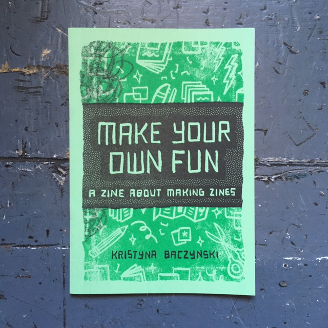 Make Your Own Fun: A Zine About Making Zines