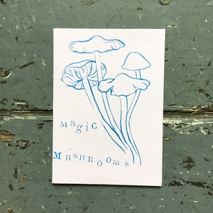Magic Mushrooms Risographed Mini Zine