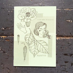 Planted: A Zine About Dissociation