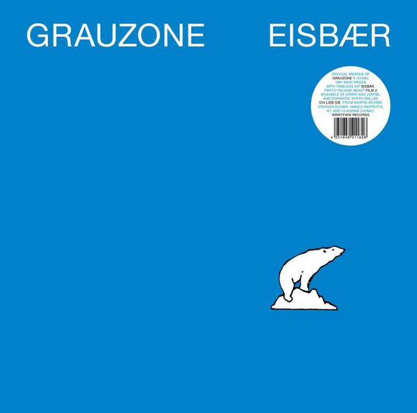 Grauzone – Eisbær (We Release Whatever The Fuck We Want Records)