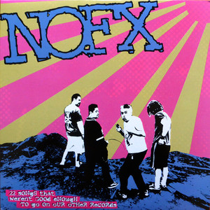 NOFX - 22 Songs That Weren't Good Enough To Go On Our Other Records LP