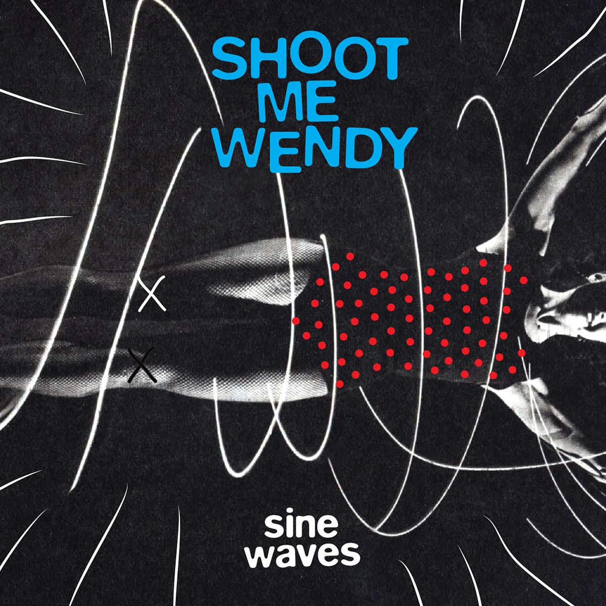 SHOOT ME WENDY - Sine Waves