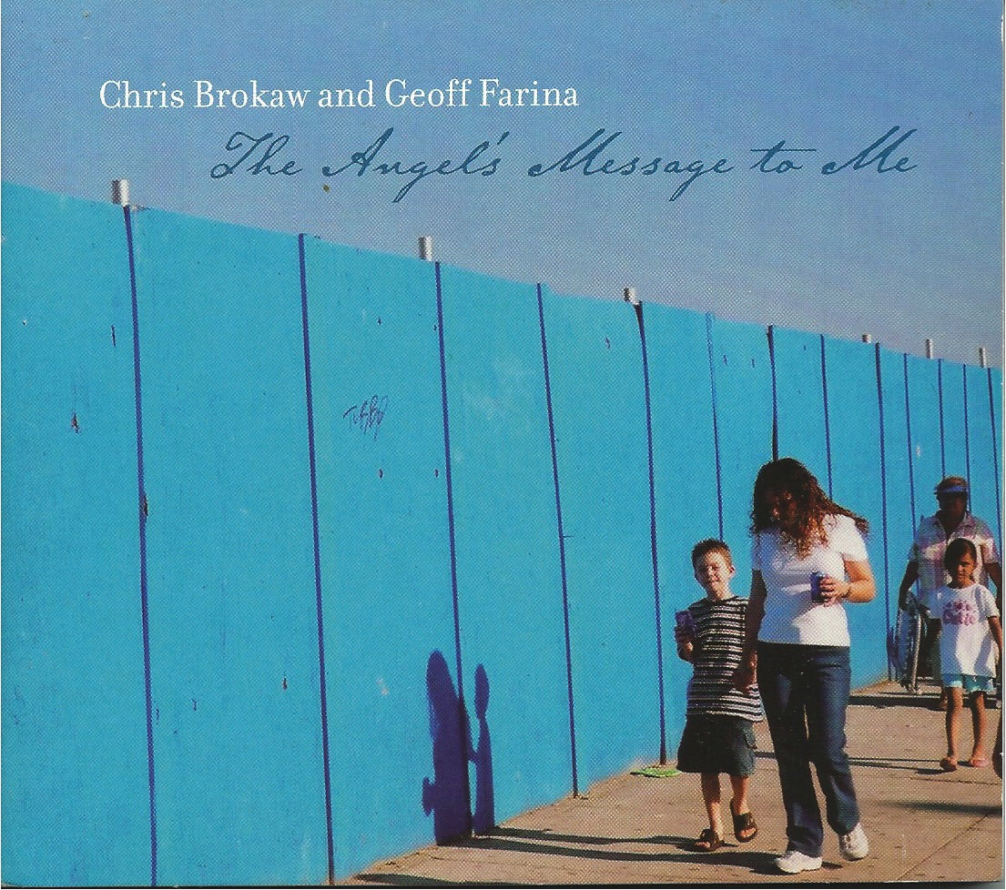 CHRIS BROKAW & GEOFF FARINA - THE ANGEL´S MESSAGE TO ME (LP/DD)
