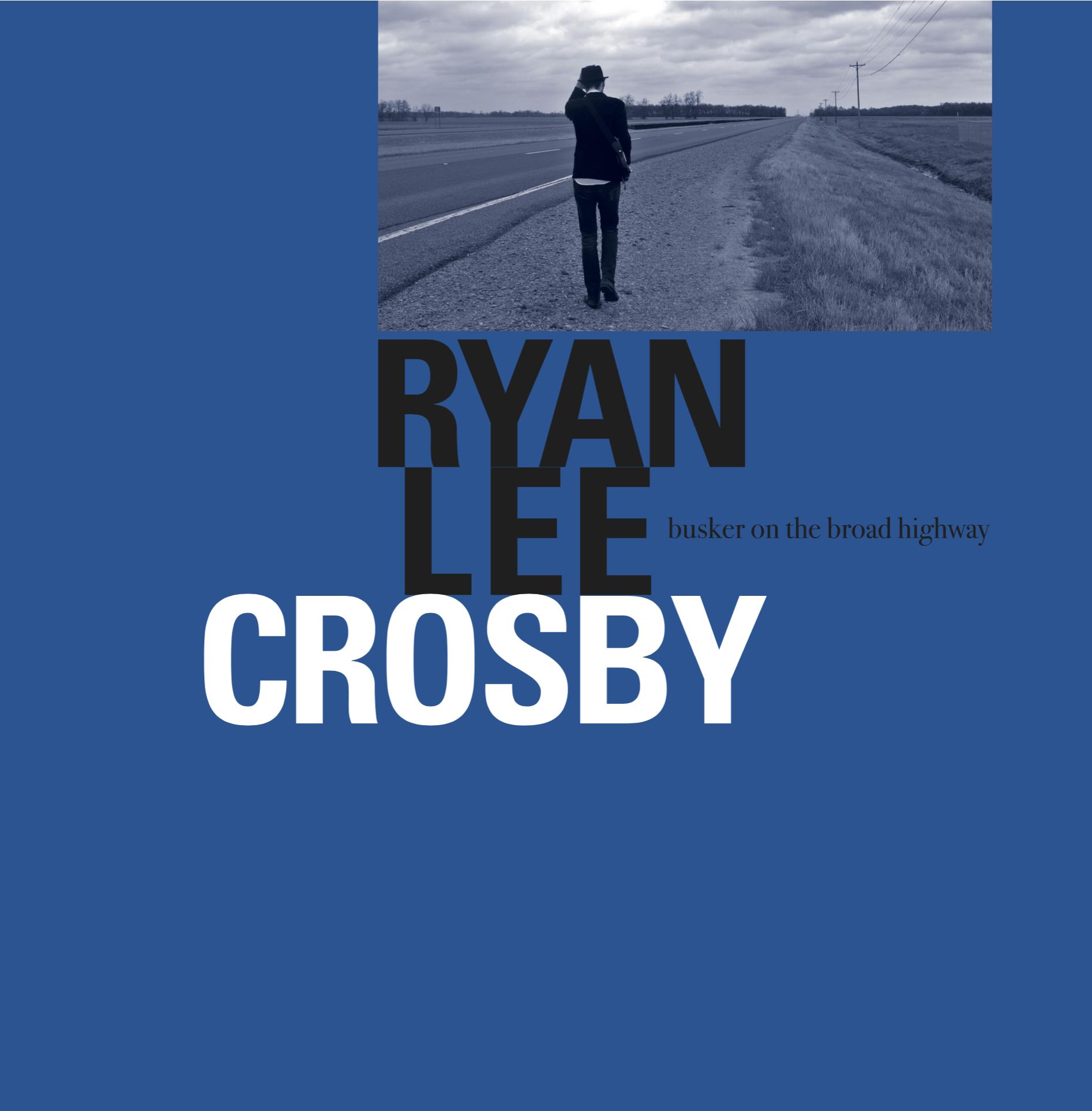 RYAN LEE CROSBY - BUSKER ON THE BROAD HIGHWAY (LP)