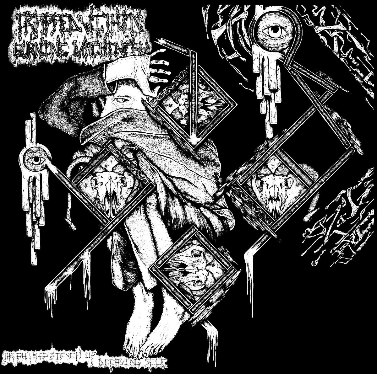 Trapped Within Burning Machinery - Putrid Stench of Decaying Self