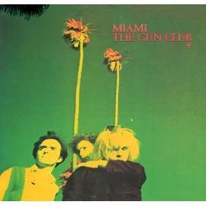 The Gun Club - Miami LP
