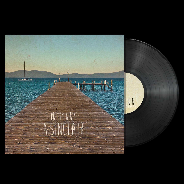 A. Sinclair - Pretty Girls - Black Vinyl 10