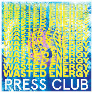 Press Club - Wasted Energy LP