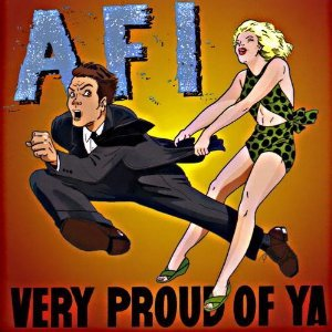 AFI - Very Proud of Ya LP