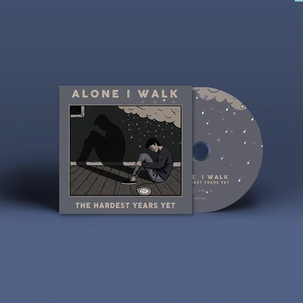 Alone I Walk - The Hardest Years Yet, CD