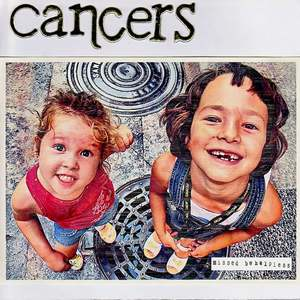 Cancers - Missed b/w Helpless 7