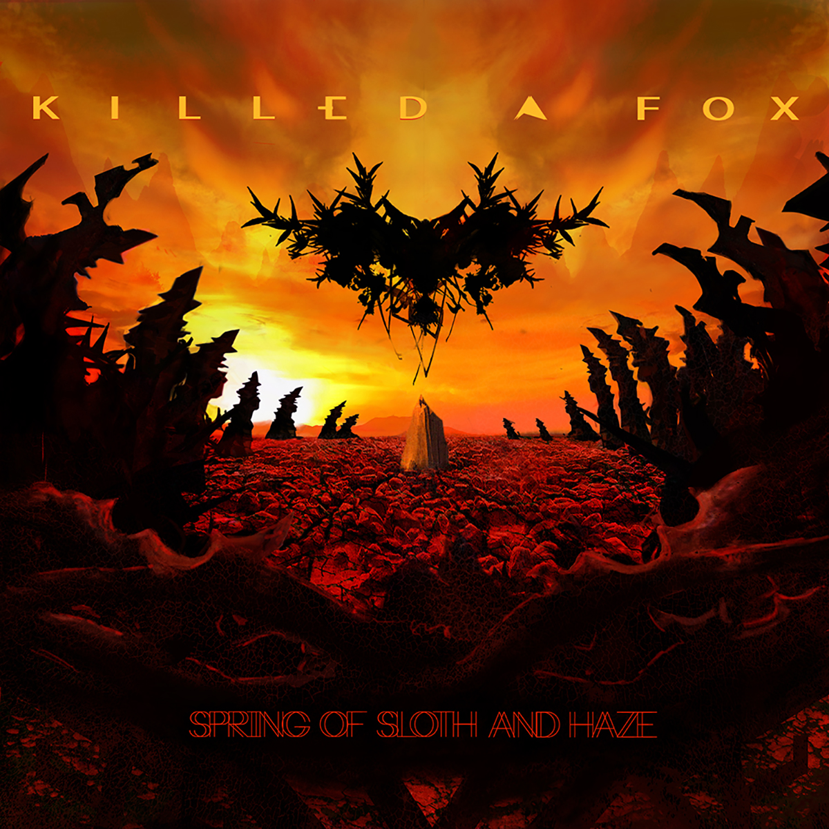 KILLED A FOX - Spring of Sloth and Haze