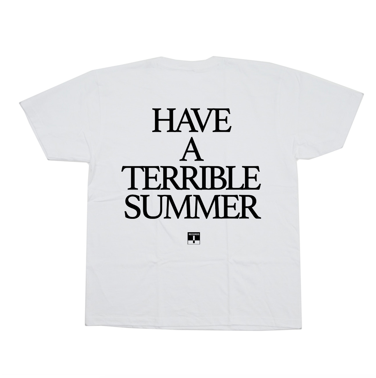 Have a Terrible Summer Tee