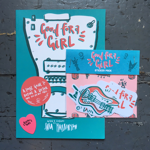 Good For A Girl - Zine, Sticker Pack & Plectrum